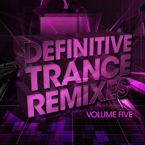 Definitive Trance Remixes - Vol. 05 - EP by Various Artists