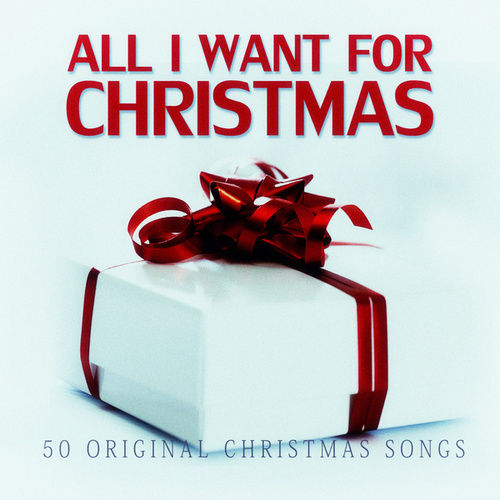 All I Want for Christmas - 50 Original Christmas Songs by Various Artists