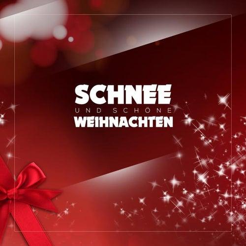 Schnee und schöne Weihnachten by Various Artists