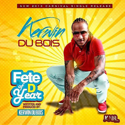 Fete of D Year by Kerwin Du Bois