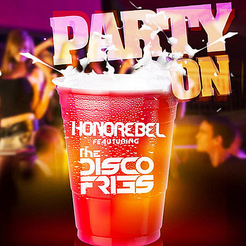 Party On (feat. The Disco Fries) by Honorebel