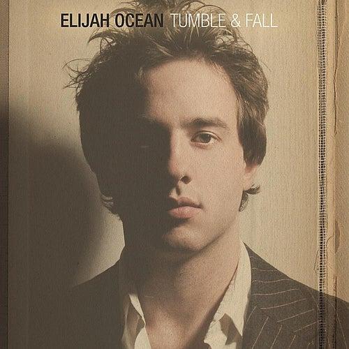 Tumble & Fall by Elijah Ocean
