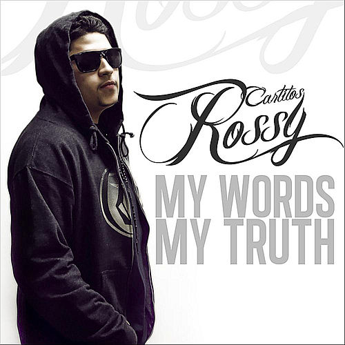 My Words, My Truth by Carlitos Rossy