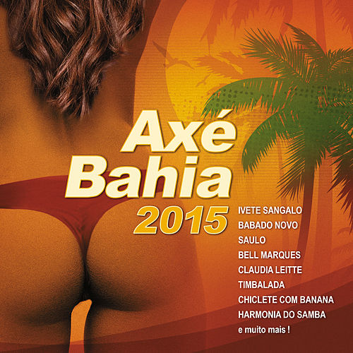 Axé Bahia 2015 von Various Artists