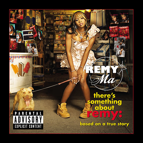 There's Something About Remy-Based On A True Story (Explicit) von Remy Ma
