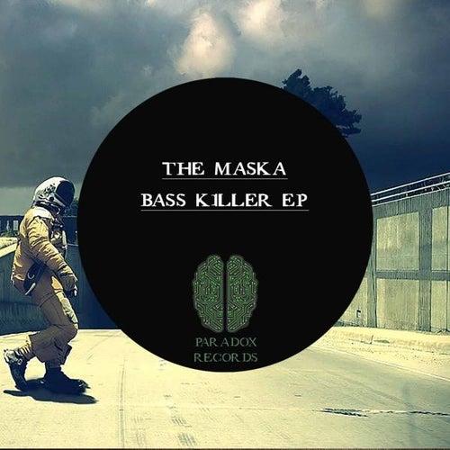 Bass Killer Ep by Maska