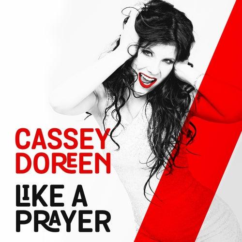 Like a Prayer von Cassey Doreen