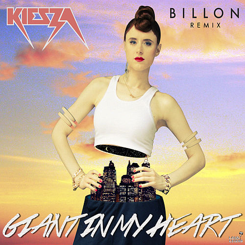 Giant In My Heart (Billon Remix) de Kiesza