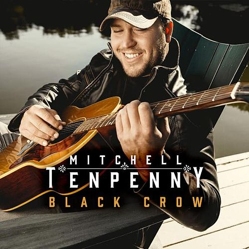 Black Crow by Mitchell Tenpenny