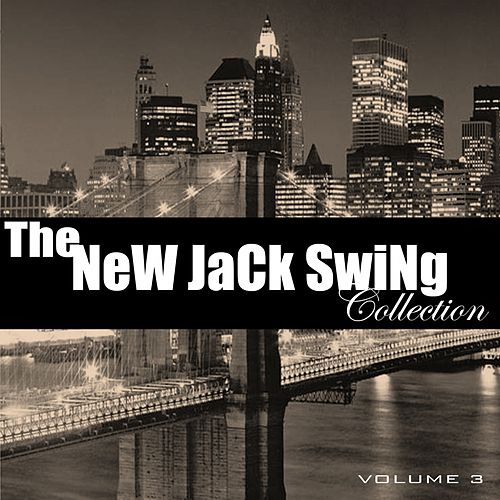The New Jack Swing Collection, Vol. 3 de Various Artists