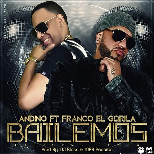 Bailemos (Re Mix) [feat. Franco El Gorilla] de Andino