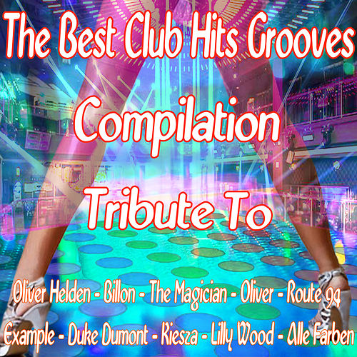 The Best Club Hits Grooves Compilation von Express Groove