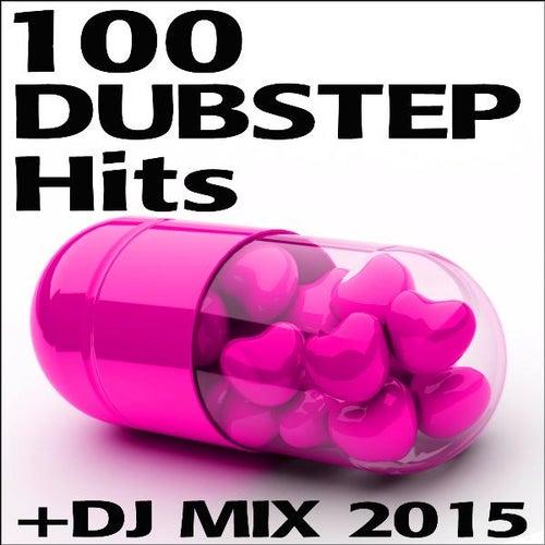 100 Dubstep Hits + DJ Mix 2015 de Various Artists