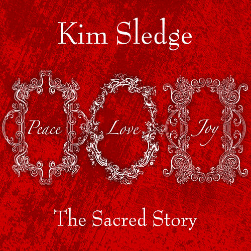 The Sacred Story by Kim Sledge