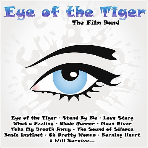 Eye of the Tiger by The Film Band