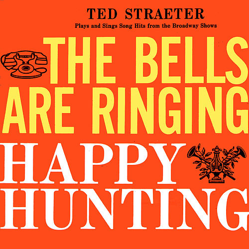 The Bells Are Ringing/Happy Hunting de Ted Straeter