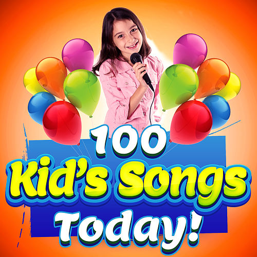 100 Kid's Songs Today by Various Artists