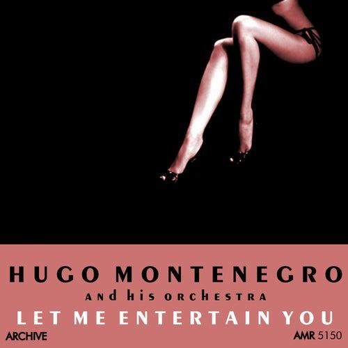 Let Me Entertain You by Hugo Montenegro