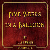 Five Weeks in a Balloon (By Jules Verne) by Wordscape