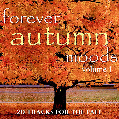 Forever Autumn, Vol. 1 by Various Artists