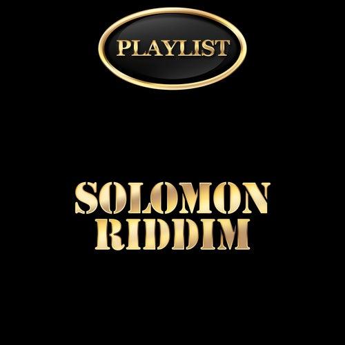 Solomon Riddim Playlist by Various Artists