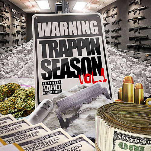 Warning: Trappin Season Vol. 1 by Various Artists