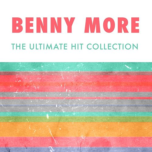 The Ultimate Hit Collection de Beny More