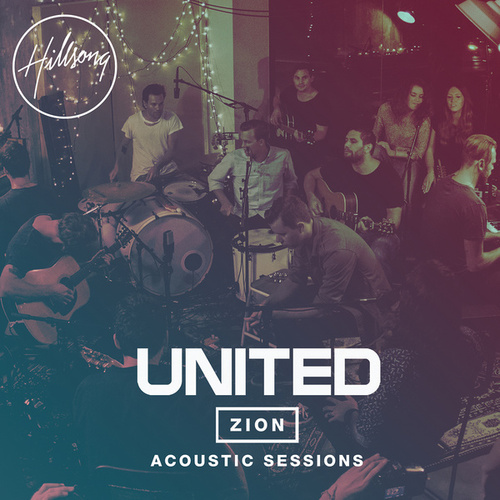 Zion Acoustic Sessions (Live) by Hillsong UNITED