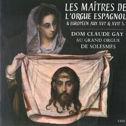 Maîtres de l'orgue espagnol von Dom Claude Gay