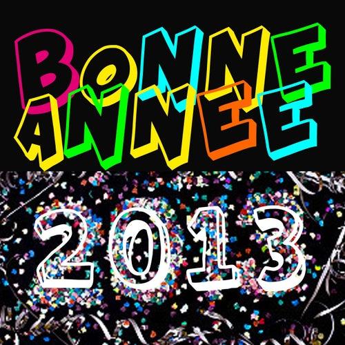 Bonne année 2013 (2013 c'est la fête) by Various Artists