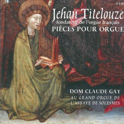 Jehan Titelouze: Pièces pour orgue von Dom Claude Gay
