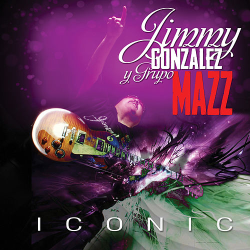 Iconic by Jimmy Gonzalez y el Grupo Mazz