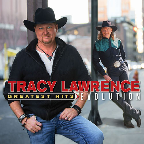 Greatest Hits: Evolution by Tracy Lawrence