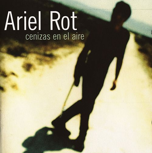 Cenizas En El Aire by Ariel Rot