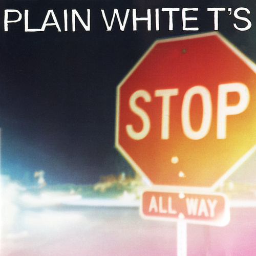 Stop by Plain White T's