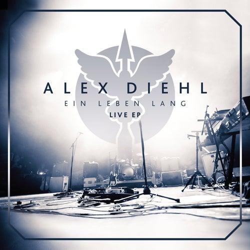 Ein Leben lang (Live) - EP von Alex Diehl