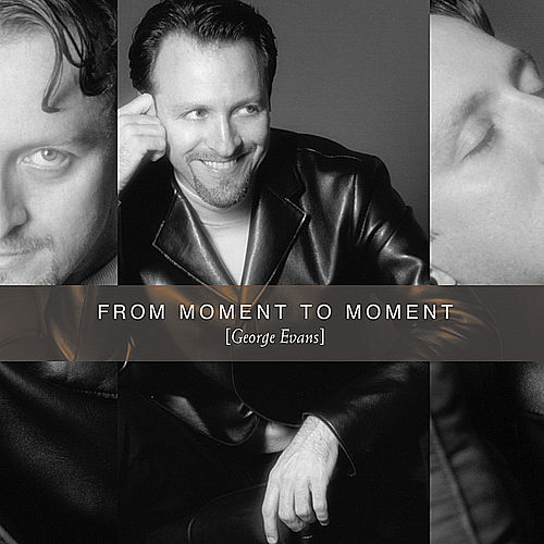 From Moment to Moment by George Evans