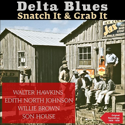 Snatch It & Grab It (Delta Blues - Original Recordings 1929 - 1930) de Various Artists