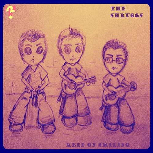 Keep on Smiling (feat. 3t's) by The Shruggs