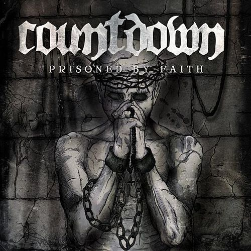Prisoned By Faith by Countdown