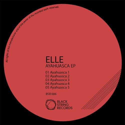 Ayahuasca EP by Elle
