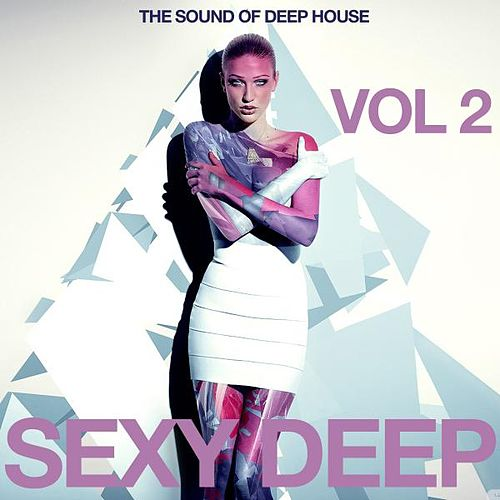 Sexy Deep, Vol. 2 (The Sound of Deep House) by Various Artists
