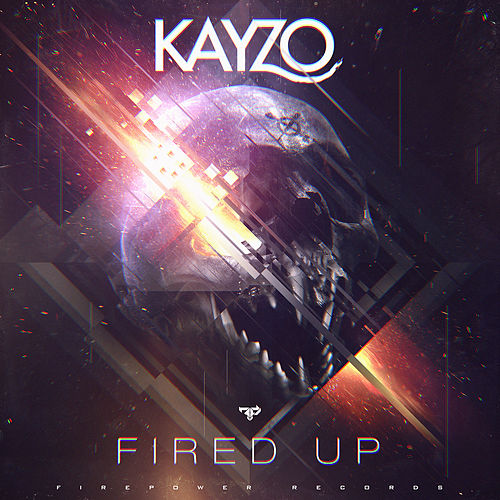 Fired Up de Kayzo