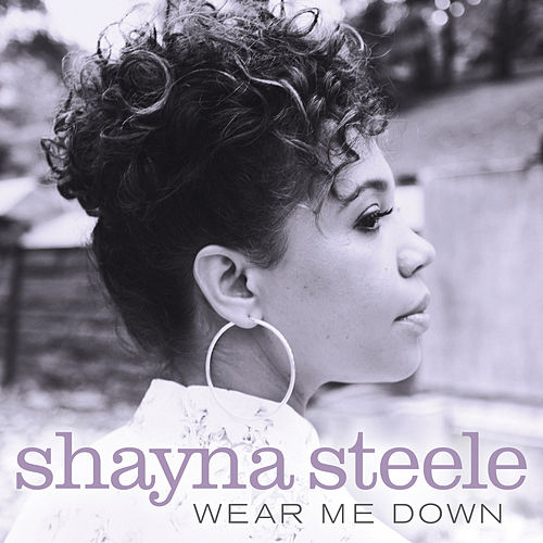 Wear Me Down de Shayna Steele