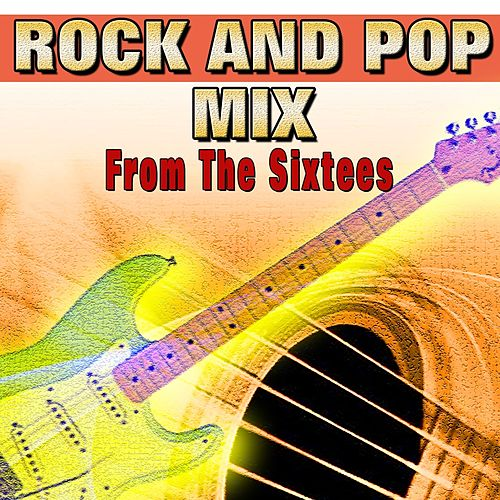 Rock and Pop Mix from the Sixtees (Don't Ever Change) de Various Artists