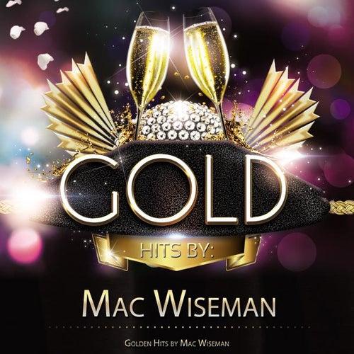 Golden Hits By Mac Wiseman by Mac Wiseman