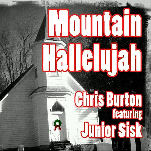 Mountain Hallelujah (feat. Junior Sisk) by Chris Burton