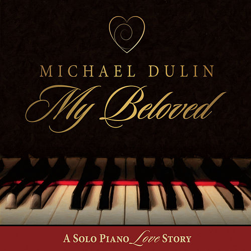 My Beloved by Michael Dulin