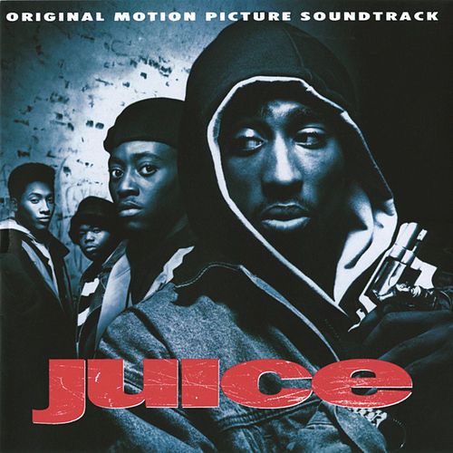 Juice (Original Motion Picture Soundtrack) by Various Artists