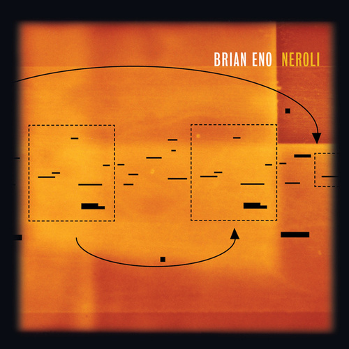 Neroli (Thinking Music Part IV) by Brian Eno